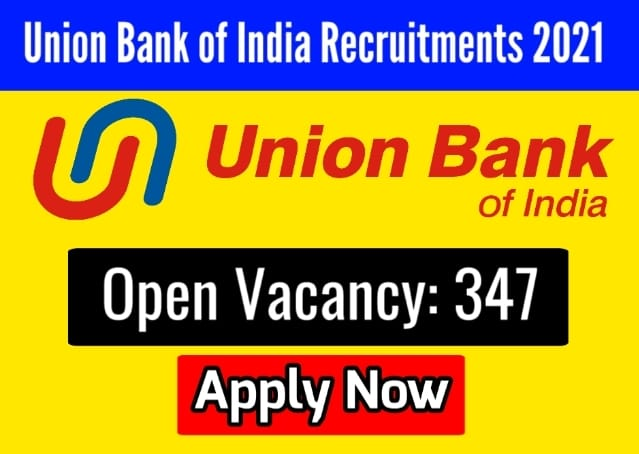 Union Bank of India Recruitment 2021 – Apply Online for 347 Posts